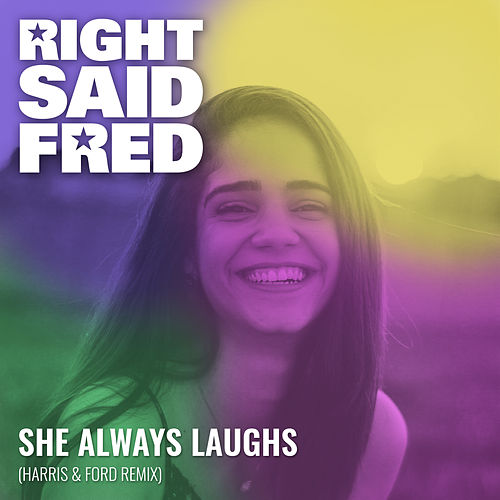 She Always Laughs (Harris & Ford Remix) by Right Said Fred