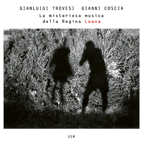 La misteriosa musica della Regina Loana von Gianluigi Trovesi