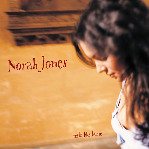Feels Like Home (Deluxe Edition) van Norah Jones
