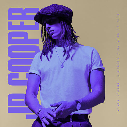 Sing It With Me (Embody Remix) de JP Cooper