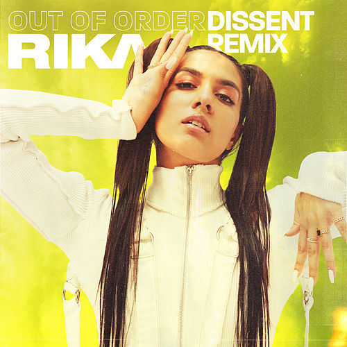 Out Of Order (DISSENT Remix) di Rika