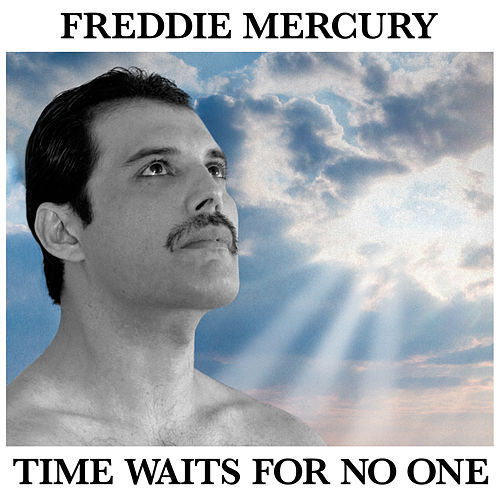 Time Waits For No One von Freddie Mercury