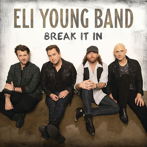 Break It In von Eli Young Band