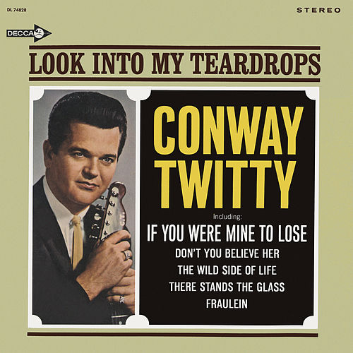 Look Into My Teardrops von Conway Twitty