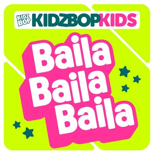 Baila Baila Baila di KIDZ BOP Kids