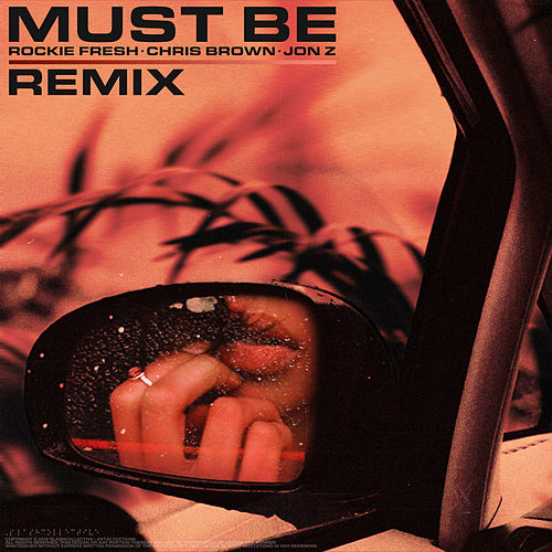 Must Be (Remix) by Rockie Fresh