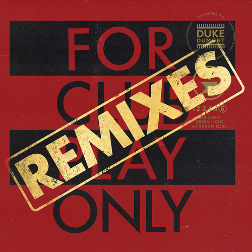 Red Light Green Light (For Club Play Only, Pt. 6 / Remixes) de Duke Dumont