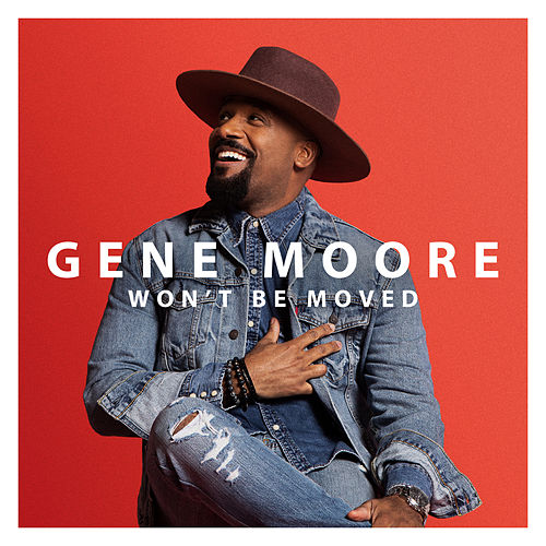 Won't Be Moved by Gene Moore
