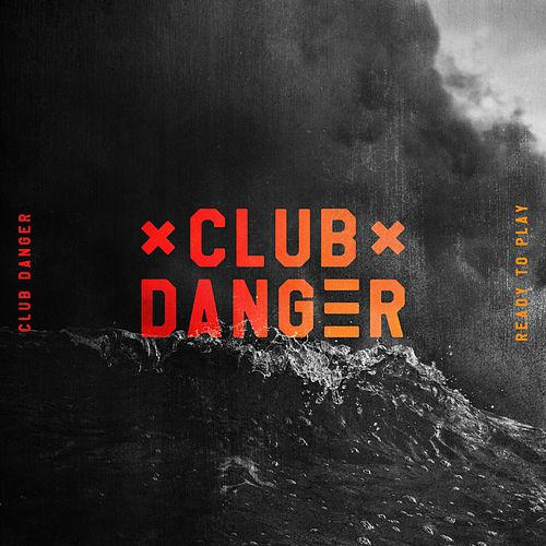 Ready to Play de Club Danger