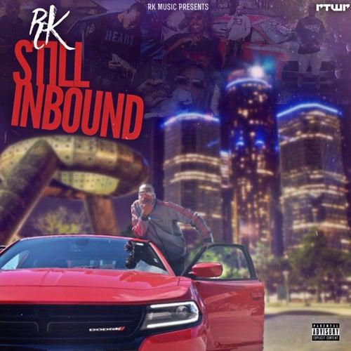 Still Inbound de RK