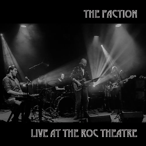 Live at the ROC Theatre de The Faction