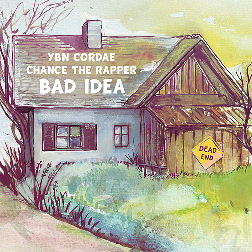 Bad Idea (feat. Chance the Rapper) von YBN Cordae