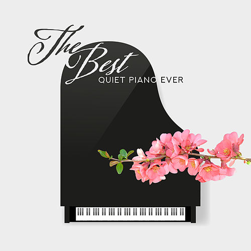 The Best Quiet Piano Ever: Background, Relax, Study, Sleep, Lounge by Piano Jazz Background Music Masters