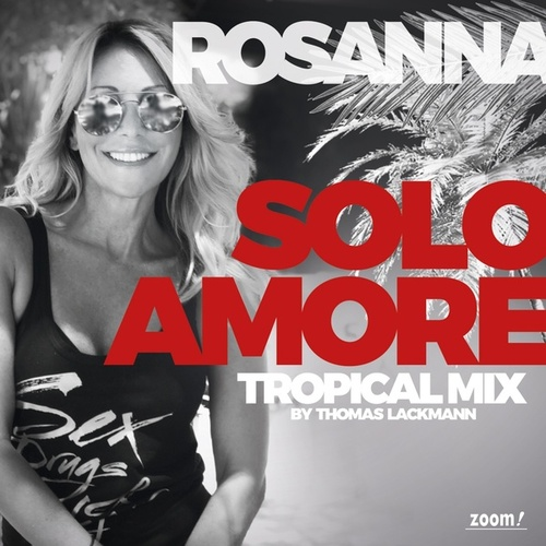 Solo Amore (Tropical Mix) by Rosanna Rocci