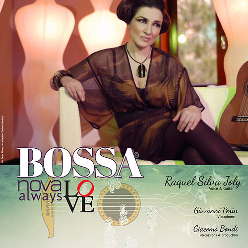 Bossanova Love Always: 12 Great Brazilian Classical Songs de Raquel Silva Joly
