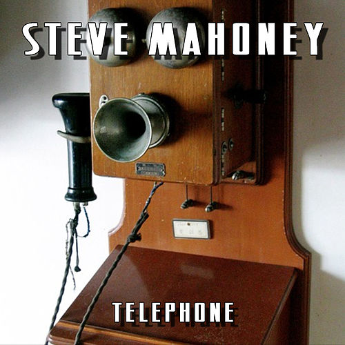 Telephone by Steve Mahoney
