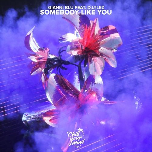 Somebody Like You (feat. D.Lylez) by Gianni Blu