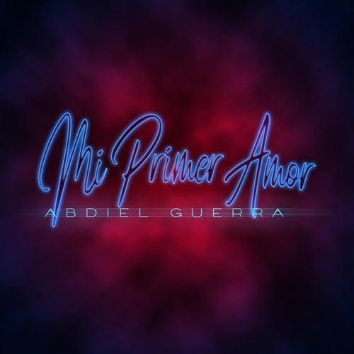 Mi Primer Amor von Abdiel Guerra