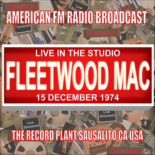 Live In The Studio - The Record Plant, Sausalito CA  1974 van Fleetwood Mac