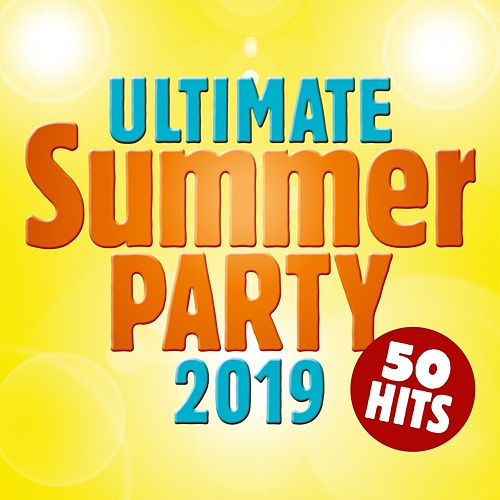 Ultimate Summer Party 2019: 50 Hits von Various Artists