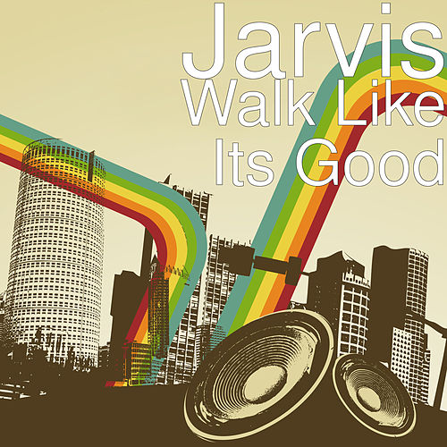 Walk Like Its Good by Jarvis