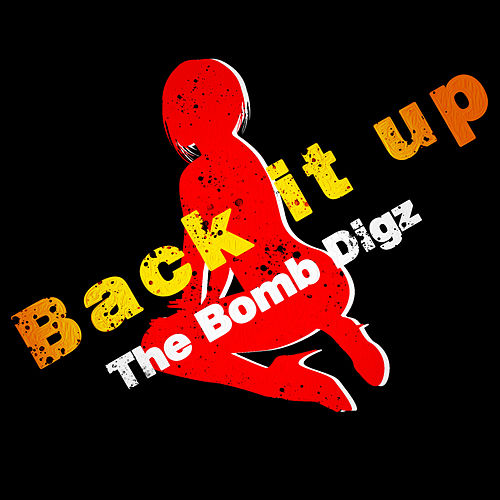 Back It Up by The Bomb Digz