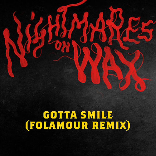 Gotta Smile (Folamour remix) by Nightmares on Wax