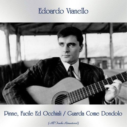 Pinne, Fucile Ed Occhiali / Guarda Come Dondolo (All Tracks Remastered) de Edoardo Vianello