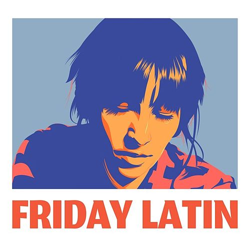 Friday Latin by Various Artists