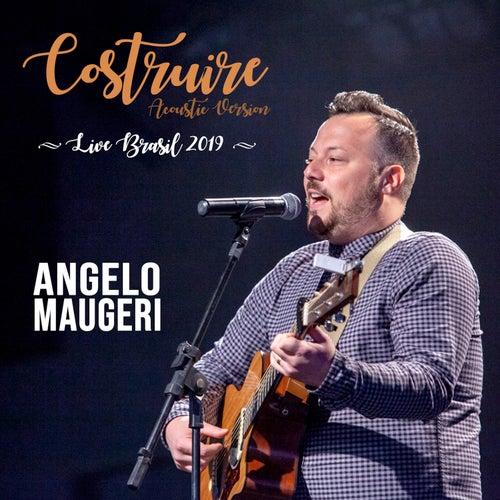 Costruire (Acoustic Version Live Brasil) de Angelo Maugeri