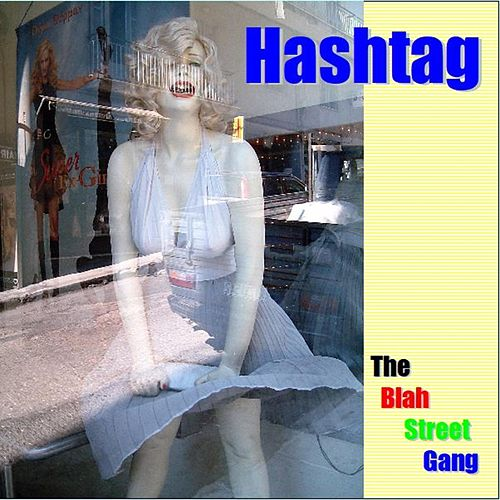 Hashtag de The Blah Street Gang