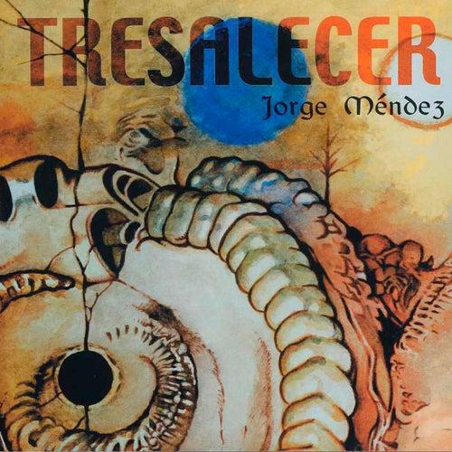 Tresalecer von Jorge Méndez