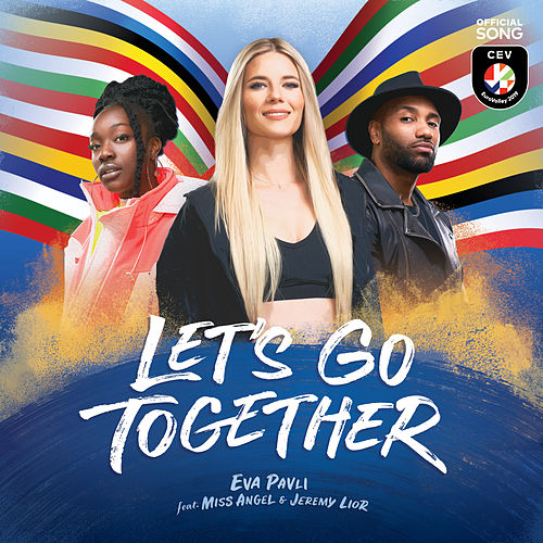 Let's Go Together (feat. Miss Angel & Jeremy Lior) [Official Song CEV EuroVolley 2019] by Eva Pavli