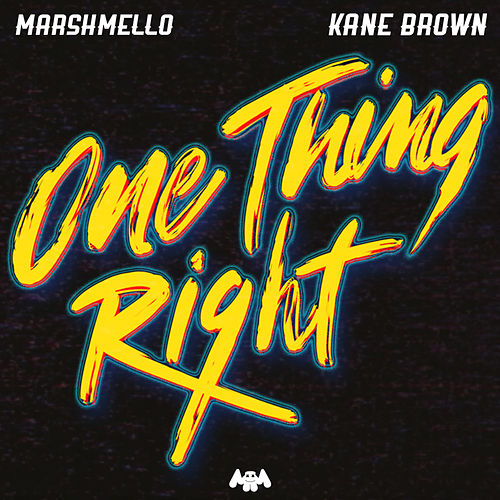 One Thing Right (feat. Kane Brown) by Marshmello