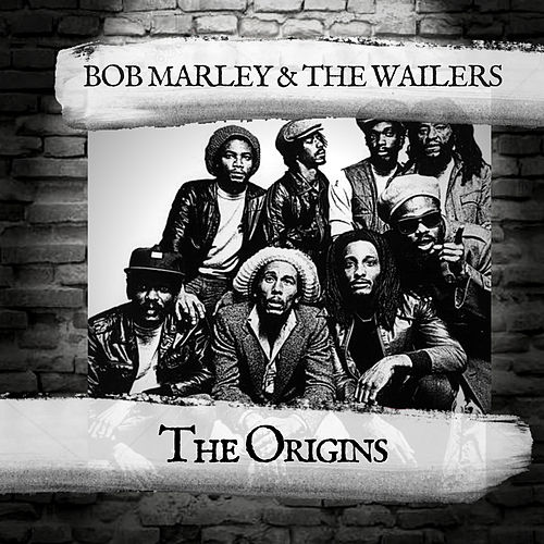 The Origins de Bob Marley & The Wailers