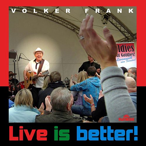 Live Is Better de Volker Frank