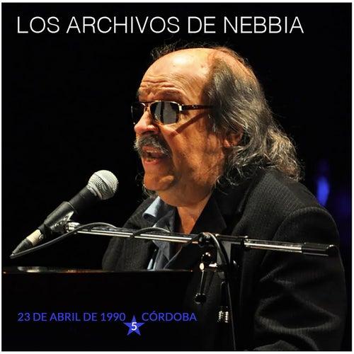 Los Archivos de Nebbia, Vol. 5 (En Vivo, Córdoba 1990) de Litto Nebbia