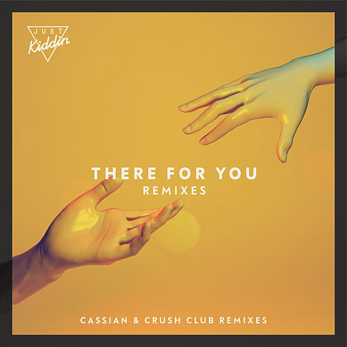 There for You (feat. Effie) [Remixes] de Just Kiddin