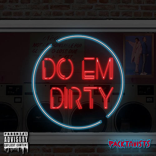 Do Em Dirty by Packtavists