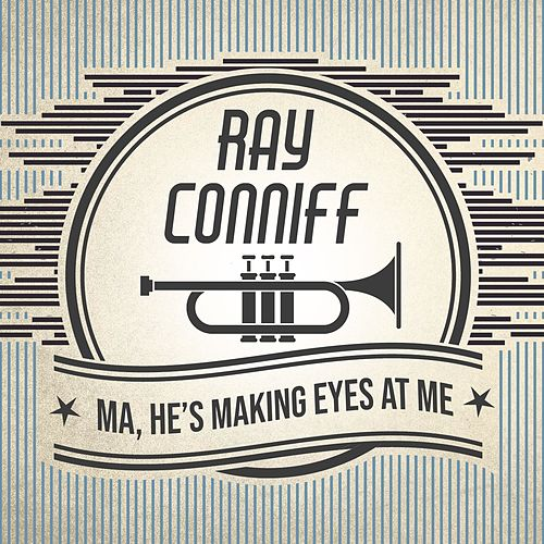 Ma, He's Making Eyes at Me von Ray Conniff