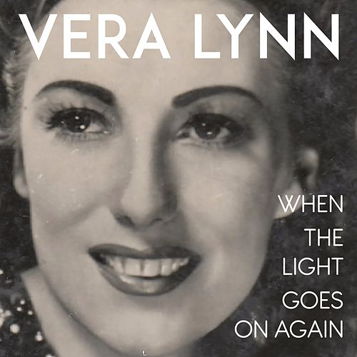 When the Light Goes on Again by Vera Lynn