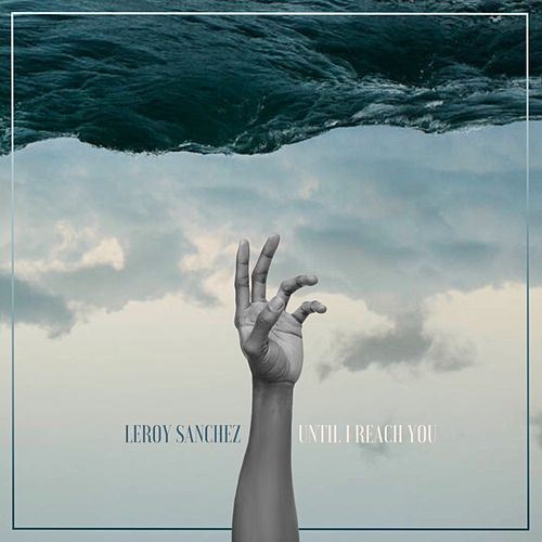 Until I Reach You de Leroy Sanchez
