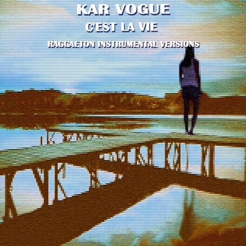 C'est La Vie (Raggaeton Instrumental Versions) by Kar Vogue