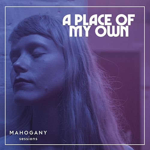 A Place of My Own (Mahogany Sessions) by Alice Phoebe Lou