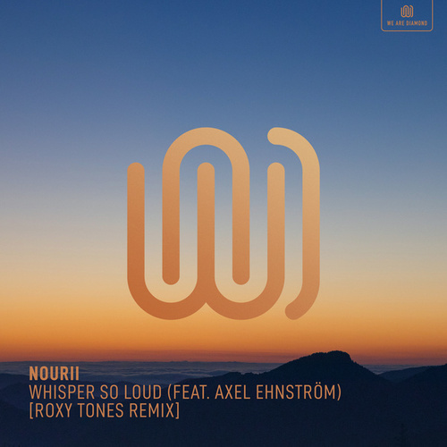 Whisper so Loud (Roxy Tones Remix) von Nourii