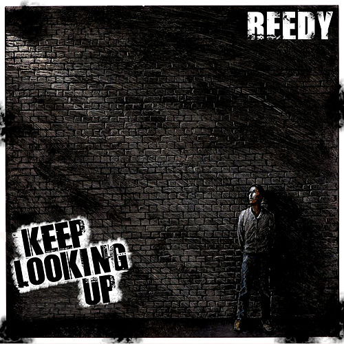Keep Looking Up by Reedy