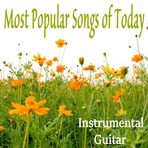 Most Popular Songs of Today: Instrumental Guitar von Steve Petrunak