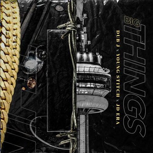 Big Things by Dub J