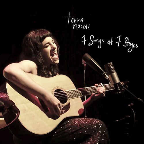 7 Songs at 7 Stages by Terra Naomi