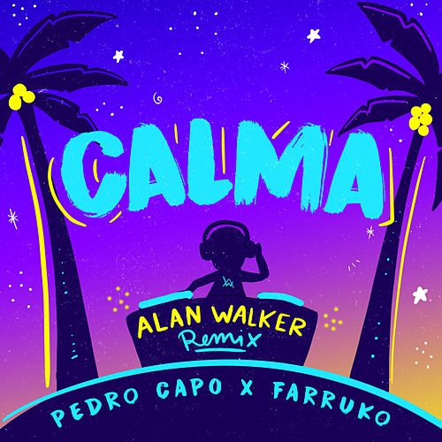Calma (Alan Walker Remix) de Pedro Capó